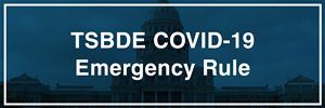 TSBDE COVID-19 Emergency Rule